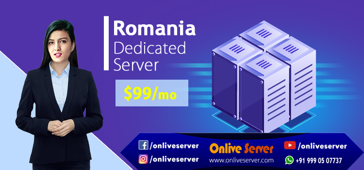 Reasons to Go for a Romania Dedicated Server - Onlive Server