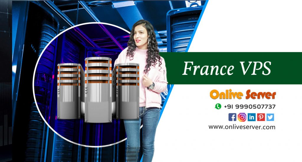 Benefits of Using France VPS Hosting Services - Onlive Server