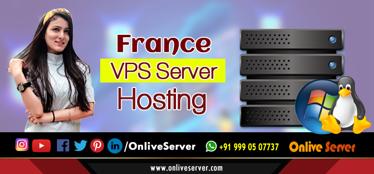 Use Professional Server Company for France VPS Hosting - Onlive Server