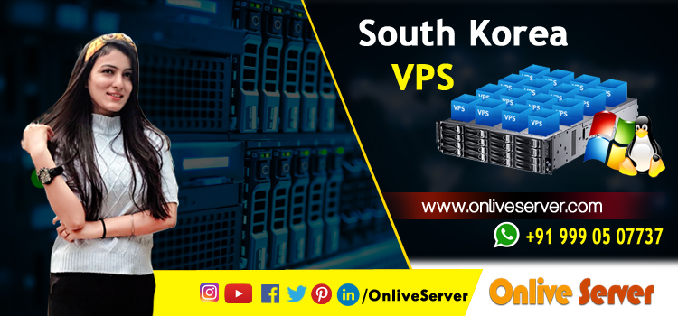 Robust South Korea VPS Hosting To Flourish Your Business Growth