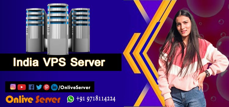 Things One is Supposed to Know About India VPS Server Hosting