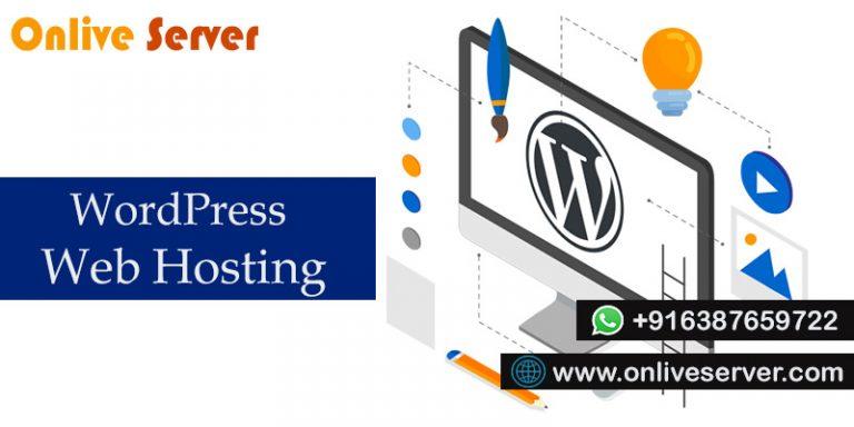 Take WordPress Web Hosting For Manage Your Business Website – Onlive Server